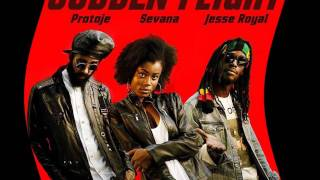 Protoje - Sudden Flight - Ft Jesse Royal & Sevana