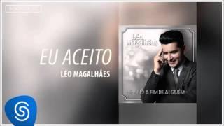 Léo Magalhães - Eu Aceito (Eu Tô A Fim de Alguém) [Áudio Oficial]