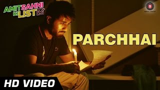 Parchhai Official Video   Amit Sahni Ki List   Vir Das   Sonu Nigam   HD