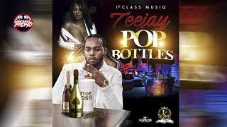 Teejay - Pop Bottles (Official Audio) December 2018