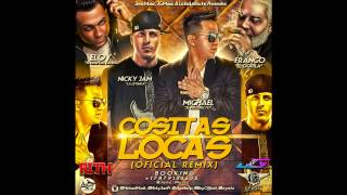Michael Ft Nicky Jam, Franco El Gorila & Eloy - Cositas Locas (Official Remix) (Preview)