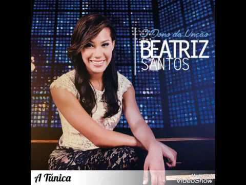 A Tunica de Beatriz Santos Letra y Video