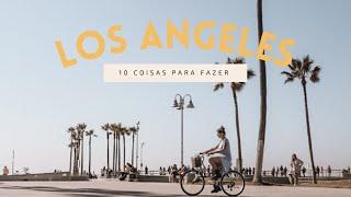 10 lugares que você precisa conhecer em Los Angeles | Califórnia