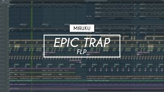 New Epic Trap 2018 ( Free FLP + Samples + Preset )