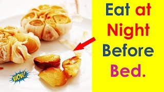If You Eat Roasted Garlic Before Bed, this is What Happens to Your Body