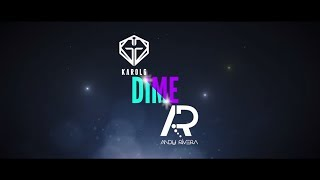 Dime - Karol G Feat. Andy Rivera | Video Lyric