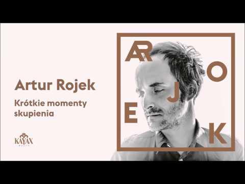 artur-rojek-krotkie-momenty-skupienia-official-audio-kayaxtv