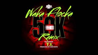 Waka Flocka - 50K Remix ft. T.I. [Official Audio]