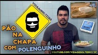 DIY Pão na chapa com Polenguinho - COMO FAZER O MELHOR PÃO NA CHAPA