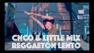 CNCO, Little Mix - Regggaetón Lento (Remix) | Hamilton Evans Choreography