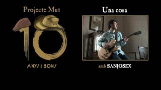 Projecte Mut - Una cosa / amb Sanjosex [Lyric Video]
