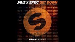 Jauz x Eptic - Get Down (Original Mix)