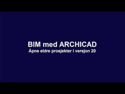 BIM med ARCHICAD: Åpne eldre prosjekter i v20