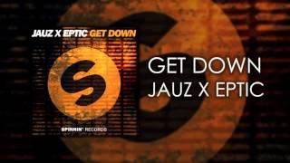 Get Down - Jauz X Eptic (Audio)