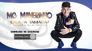 MC Manerinho  - Cadê a Tamara? (DJ Moreno) (Versão Eletrônica)