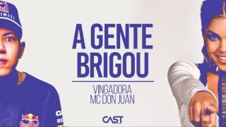 Vingadora - A Gente Brigou (part. MC Don Juan)