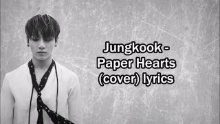 Jungkook - Paper Heart (cover) lyrics