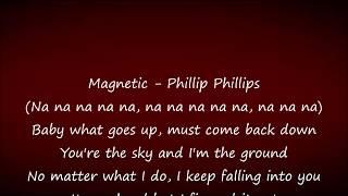 Magnetic - Phillip Phillips Lyrics