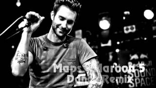 Maroon 5 - Maps Remix