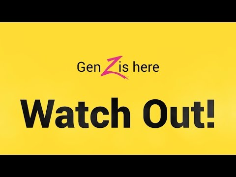 WATCH OUT for Gen Z!