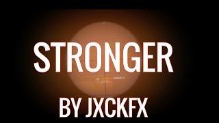 Stronger By JxckFX