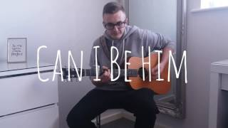 Sam Jones - Can I Be Him (Cover)