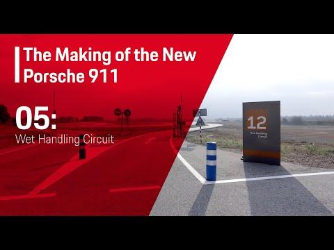 The Making of the New Porsche 911 (E05) - Wet Circuit Handling