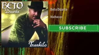 Beto Duarte - Malhacao