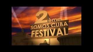 VIDEO OFFICIAL ***SOMOS CUBA FESTIVAL*** 2ème EIDTION
