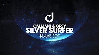 Calmani & Grey – Silver Surfer (Klaas Edit)