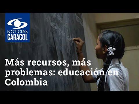 Con mayores recursos, pero más problemas: la cruda radiografía de la educación en Colombia