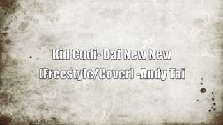 Kid Cudi- Dat New New (Cover) Andy Tai