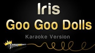 Goo Goo Dolls - Iris (Karaoke Version)