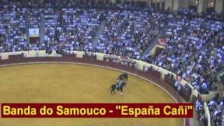 """Campo Pequeno 2009 - Banda do Samouco - """"España Cañi"""""""