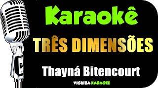 Karaokê - Thayná Bitencourt - Três Dimensões