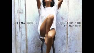 Selena Gomez - 06 Good for you  feat A$AP Rocky (official audio)