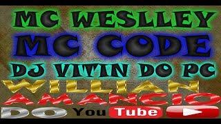 MC WESLLEY E MC CODE - DIA DE BAILE DJ VITIN DO PC LANÇAMENTO 2017