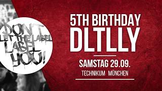 DLTLLY 5th Birthday! // 29.09 München // FULL LINE UP