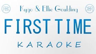 First Time - Kygo ft. Ellie Goulding (Karaoke Version/\Cover, Instrumental with lyrics)
