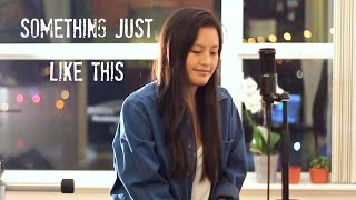 Something Just Like This - The Chainsmokers & Coldplay (Cover)