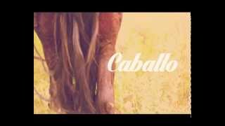 Caballo - I have enough