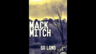 Mack Mitch- So Long