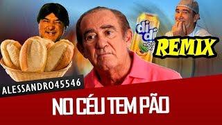 Alessandro45546 - No Céu Tem Pão (Remix)