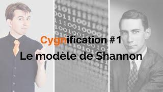Le modele de Shannon - Cygnification #1