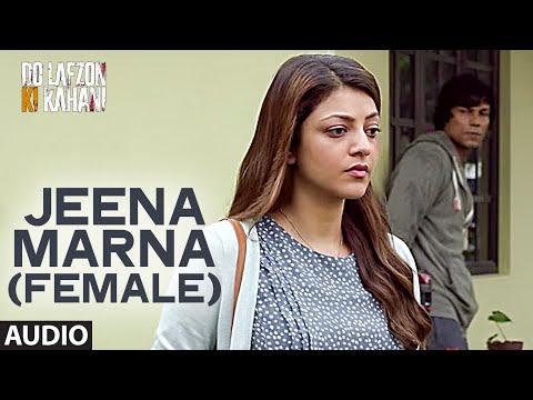 Jeena Marna Lyrics (Female) - Do Lafzon Ki Kahani | Palak Muchhal