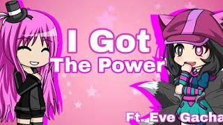 I Got The Power Meme (Ft. Eve Gacha) || Gacha Studio