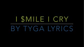 Tyga new song i smile i cry lyrics