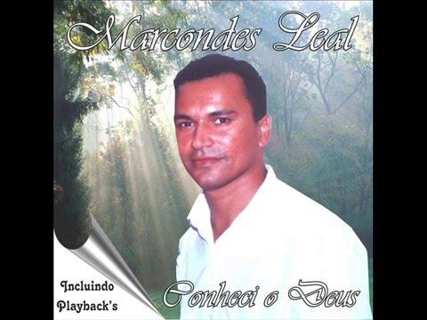 Conheci O Deus de Marcondes Leal Letra y Video