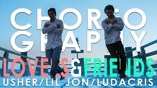Usher, Lil Jon & Ludacris - Lovers and Friends │ DANCE CHOREOGRAPHY │ Ltd Crew