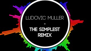 Ludovic Muller - The Simplest (Remix)